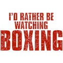 I'd Rather Be Watching Boxing