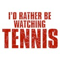 I'd Rather Be Watching Tennis