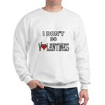 Anti-Valentine Sweatshirt