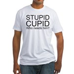 Stupid Cupid Anti Valentine's Day Fitted T-Shirt
