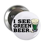 "I See Green Beer St Pat's 2.25"" Button (10 pack)"
