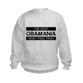 I've Got Obamania! Kids Sweatshirt