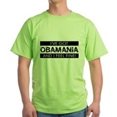 I've Got Obamania! Green T-Shirt