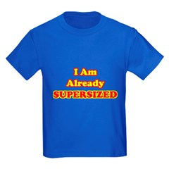 I Am Already Supersized T-Shirts & Gifts Kids Dark T-Shirt