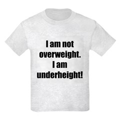 I am not overweight... Kids Light T-Shirt