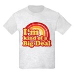 I'm Kind of a Big Deal Kids Light T-Shirt