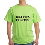 Will Flex For Food Green T-Shirt