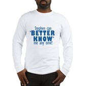 Stephen Can Better Know Me Long Sleeve T-Shirt