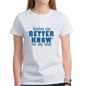 Stephen Can Better Know Me Women's T-Shirt