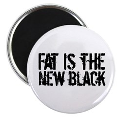 Fat Is The New Black Funny T-Shirts & Gifts Magnet