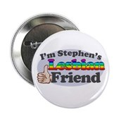 You might be going to hell, but that shouldn't stop you from being Stephen Colbert's friend. If you're a lesbian and a member of the Colbert Nation, you need this! I'm Stephen's Lesbian Friend!