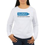 All roads lead to Ausfahrt Women's Long Sleeve T-Shirt