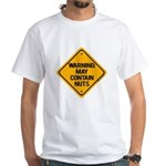 May Contain Nuts! White T-Shirt