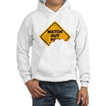 Watch Out! Hooded Sweatshirt