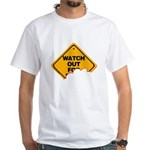 Watch Out! White T-Shirt