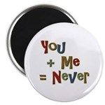 """Funny You + Me = Never School 2.25"""" Magnet (100 pa"""