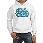 By the Hammer of Thor Hooded Sweatshirt