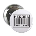 "Heroes Priceless Support Our Troops 2.25"" Button ("