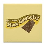 Gotta Have More Cowbell Tile Coaster