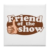 Friend of the Show Tile Coaster