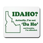 "Not ""Da Ho"" Mousepad"