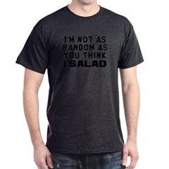 I'm Not as Random Dark T-Shirt