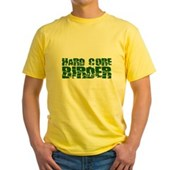 Hard Core Birder Yellow T-Shirt