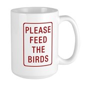 Please Feed the Birds Large Mug