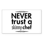 Never Trust A Skinny Chef Sticker (Rectangle)
