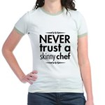 Never Trust A Skinny Chef Jr. Ringer T-Shirt