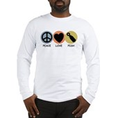  Peace Love Pish Long Sleeve T-Shirt