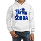 No Crying in Scuba Hooded Sweatshirt