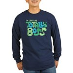 Totally Boss Long Sleeve Dark T-Shirt