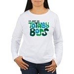 Totally Boss Women's Long Sleeve T-Shirt