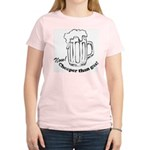 Beer: Now! Cheaper than Gas! Women's Light T-Shirt