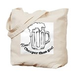 Beer: Now! Cheaper than Gas! Tote Bag