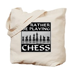 I'd Rather Be Playing Chess Tote Bag