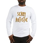 Scary Autistic Long Sleeve T-Shirt