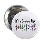 It's a Stimmy Day! 2.25&quot; Button