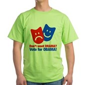 Vote Obama: No Drama! Green T-Shirt