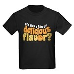Are You a Fan of Delicious Flavor? Kids Dark T-Shi
