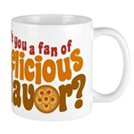 Are You a Fan of Delicious Flavor? Mug