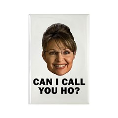 Anti-Palin Can I Call You Ho? Rectangle Magnet
