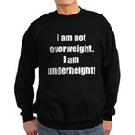 I am not overweight... Sweatshirt (dark)