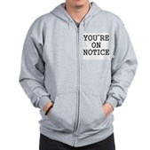 You're On Notice Zip Hoodie