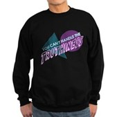 You Can't Handle the Truthiness Sweatshirt (dark)