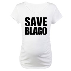 Save Illinois Governor Blagojevich, he's innocent! Maternity T-Shirt