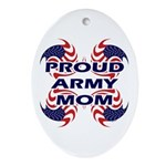 Patriotic Proud Army Mom Ornament (Oval)