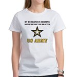 My Husband is serving - Army Women's T-Shirt