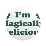 "I'm Magically Delicious 3.5"" Button"